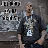 Get Down On Da Ground (Single) by Gillie Da Kid