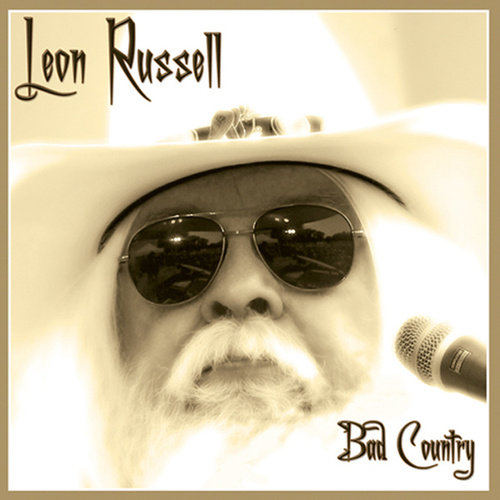 Play & Download Bad Country by Leon Russell | Napster