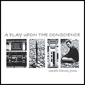 Play & Download A Play Upon the Conscience by Gareth Davies-Jones | Napster
