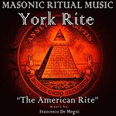 Masonic Ritual Music: York Rite (The American Rite) by Francesco Demegni