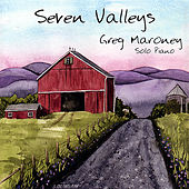 Play & Download Seven Valleys by Greg Maroney | Napster