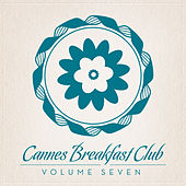 Play & Download Cannes Breakfast Club Seven by Various Artists | Napster