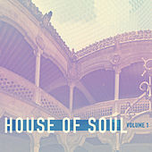 Play & Download House of Soul, Vol. 1 by Various Artists | Napster