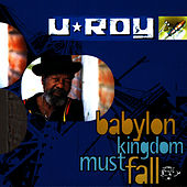Play & Download Babylon Kingdom Must Fall by U-Roy | Napster