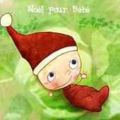 Play & Download Noël pour bébé by Various Artists | Napster