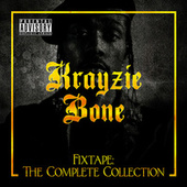 Play & Download Fixtape: The Complete Collection by Krayzie Bone | Napster