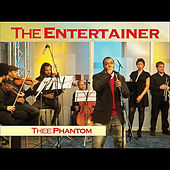 The Entertainer by Thee Phantom