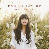Play & Download Magnetic by Rachel Taylor | Napster