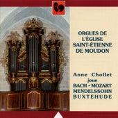 Play & Download Bach - Mendelssohn - Mozart - Buxtehude: Orgues de l'Eglise Saint-Etienne de Moudon by Anne Chollet | Napster