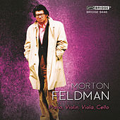 Play & Download Morton Feldman: Piano, Violin, Viola, Cello by Christopher Finckel | Napster