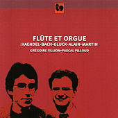 Bach - Handel - Gluck - Alain - Martin: Music for Flute and Organ by Pascal Pilloud