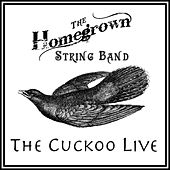 Play & Download The Cuckoo (Live) by Homegrown String Band | Napster