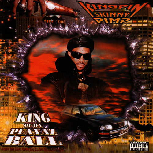 Play & Download King Of Da Playaz Ball by Kingpin Skinny Pimp | Napster