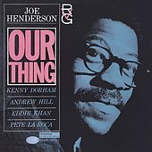 Play & Download Our Thing by Joe Henderson | Napster