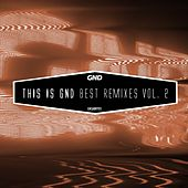 Play & Download This is GND - Best Remixes, Vol. 2 by Various Artists | Napster
