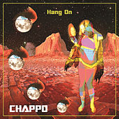 Play & Download Hang On by CHAPPO | Napster