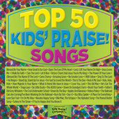 Top 50 Kids' Praise! Songs by Various Artists
