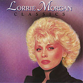 Play & Download Classics by Lorrie Morgan | Napster
