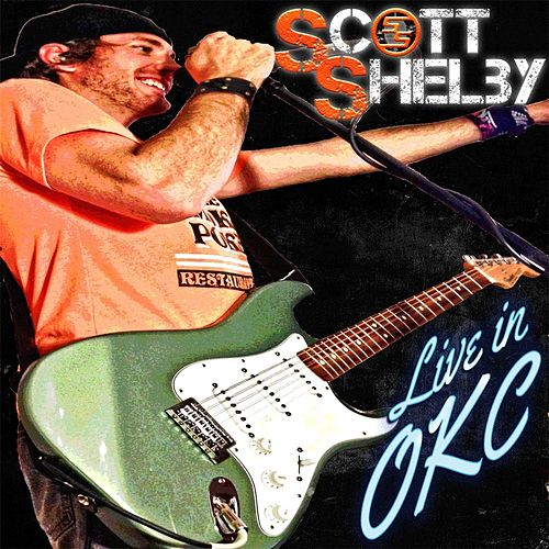 Play & Download Live in OKC by Scott Shelby | Napster