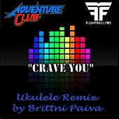Play & Download Crave You (Flight Facilities Adventure Club Ukulele Remix) by Brittni Paiva | Napster