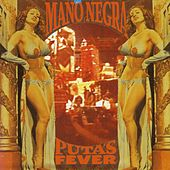 Play & Download Puta's Fever by Mano Negra | Napster
