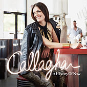 Play & Download A History Of Now by Callaghan | Napster