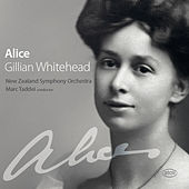 Play & Download Alice: Jullian Whitehead by New Zealand Symphony Orchestra | Napster