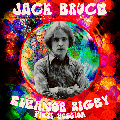 Eleanor Rigby - Single (Final Session) by Jack Bruce