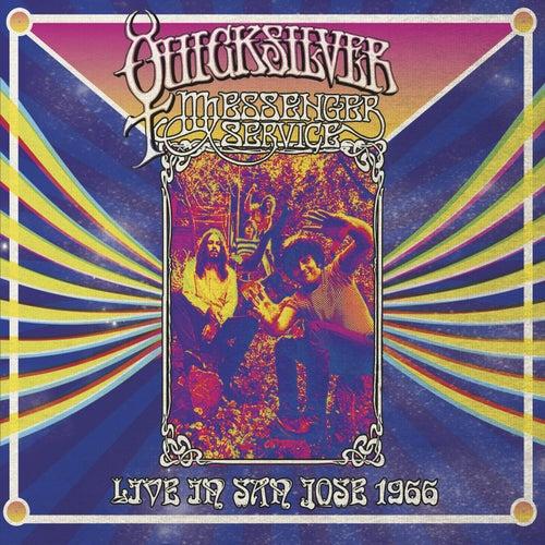Live in San Jose - September 1966 by Quicksilver Messenger Service