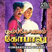 Play & Download Kumbakonam Gopalu (Original Motion Picture Soundtrack) by Various Artists | Napster