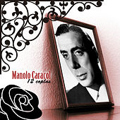 Play & Download 12 Coplas by Manolo Caracol | Napster