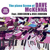 Play & Download The Piano Scene of Dave Mckenna (feat. John Drew & Osie Johnson) [Bonus Track Version] by Dave McKenna | Napster
