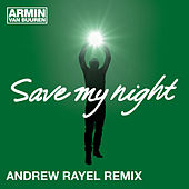 Save My Night (Andrew Rayel Remix) by Armin Van Buuren