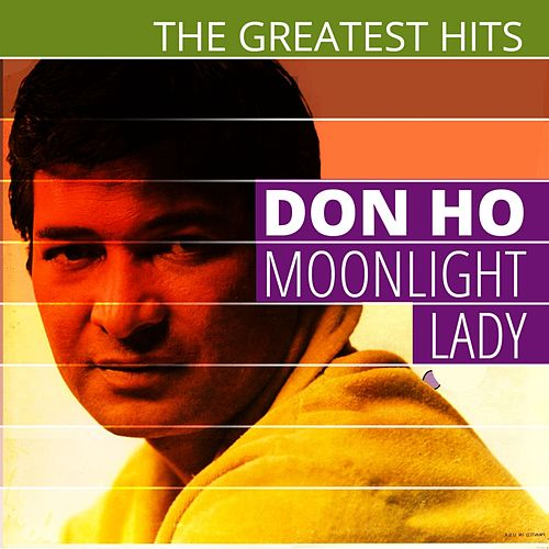 Play & Download The Greatest Hits: Don Ho - Moonlight Lady by Don Ho | Napster