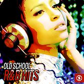 Play & Download Old School R&B Hits by Various Artists | Napster