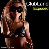 Clubland Exposed by Various Artists