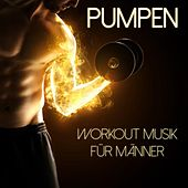 Play & Download Pumpen - Workout Musik Für Männer by Various Artists | Napster