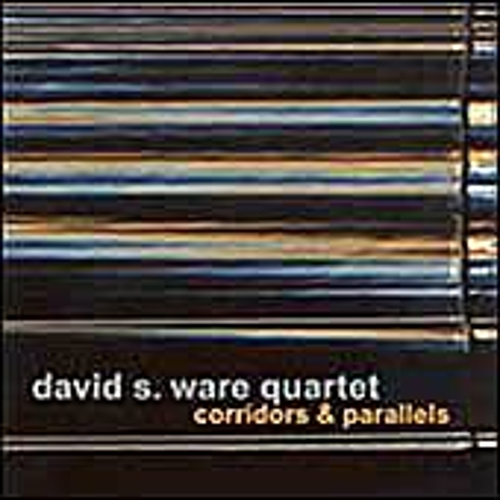 Corridors & Parallels by David S. Ware