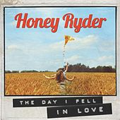 The Day I Fell in Love by Honey Ryder