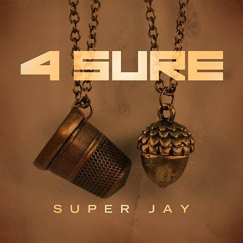 Play & Download 4 Sure by Super Jay | Napster