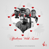 Afrobeats With Love, Vol. 1 by Various Artists