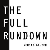 The Full Rundown by Dennis Bolten