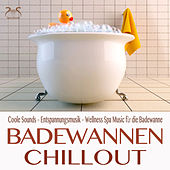 Play & Download Badewannen Chillout - Coole Sounds - Entspannungsmusik - Wellness Spa Music für die Badewanne by Various Artists | Napster