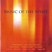 Play & Download Music of the Spirit by Various Artists | Napster
