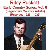 Play & Download Early Country Songs, Vol. 8 (Legendary Country Artists) [Recorded 1926-1939] by Riley Puckett | Napster