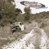 Keep Takin by Charles Walker