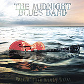 Play & Download Peekin' Thru Muddy Water by The Midnight Blues Band | Napster