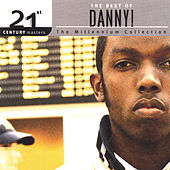 Play & Download 21st Century Masters - The Millennium Collection: The Best Of Danny! by Danny! (Hip-Hop) | Napster