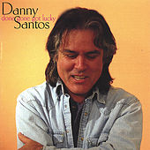Done Gone Got Lucky by Danny Santos