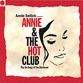 Play & Download Annie and the Hot Club (Play the Songs of Tom Sturdevant) by Annie Sellick | Napster